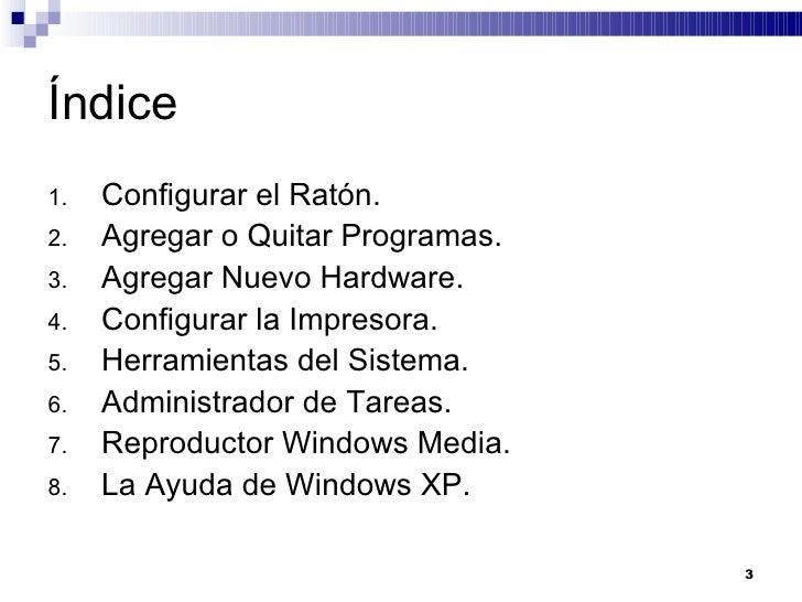 Índice <ul><li>Configurar el Ratón. </li></ul><ul><li>Agregar o Quitar Programas. </li></ul><ul><li>Agregar Nuevo Hardware...