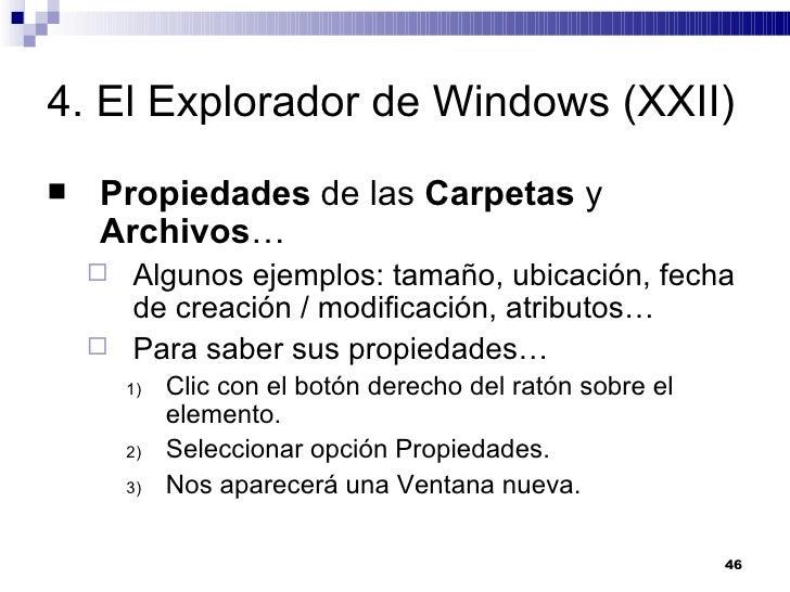 4. El Explorador de Windows (XXII) <ul><li>Propiedades  de las  Carpetas  y  Archivos … </li></ul><ul><ul><li>Algunos ejem...