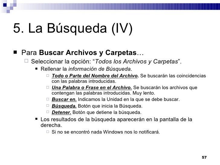 """5. La Búsqueda (IV) <ul><li>Para  Buscar Archivos y Carpetas … </li></ul><ul><ul><li>Seleccionar la opción: """" Todos los Ar..."""