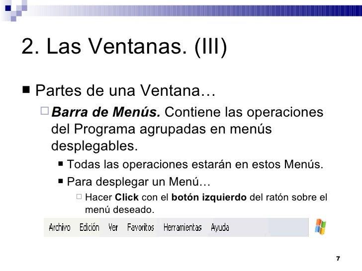 2. Las Ventanas. (III) <ul><li>Partes de una Ventana… </li></ul><ul><ul><li>Barra de Menús.  Contiene las operaciones del ...