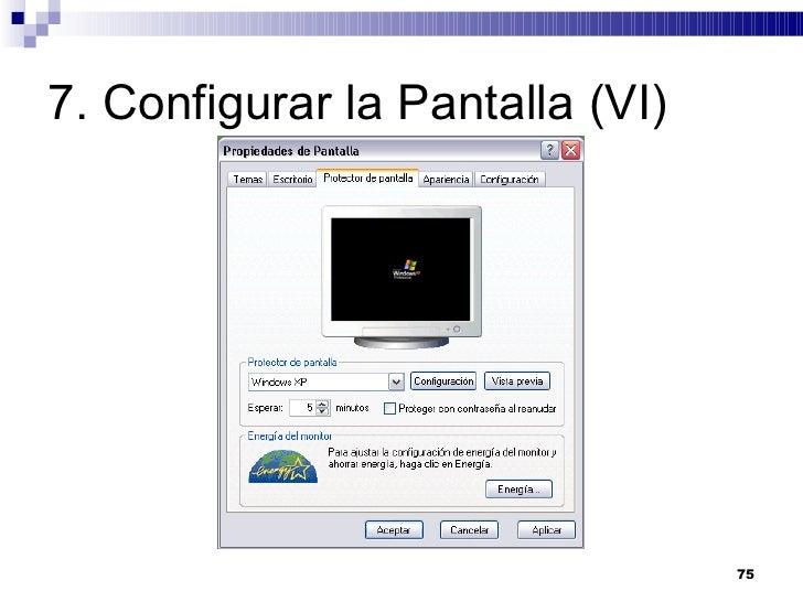 7. Configurar la Pantalla (VI)
