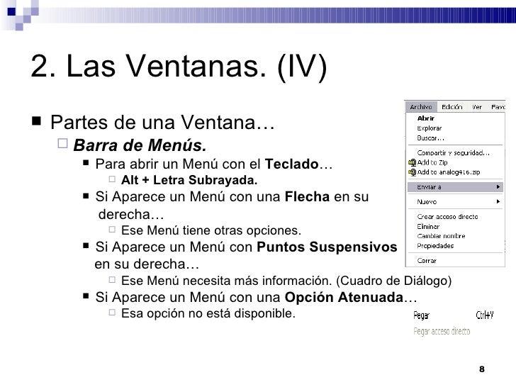 2. Las Ventanas. (IV) <ul><li>Partes de una Ventana… </li></ul><ul><ul><li>Barra de Menús. </li></ul></ul><ul><ul><ul><li>...