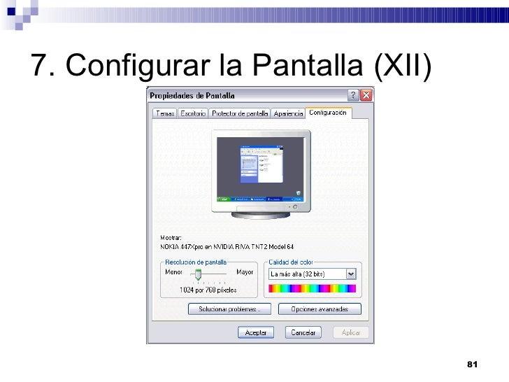 7. Configurar la Pantalla (XII)