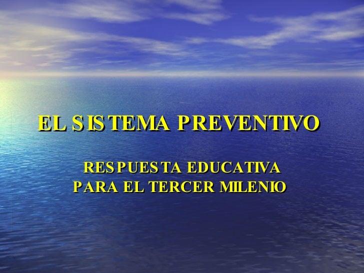 EL SISTEMA PREVENTIVO   RESPUESTA EDUCATIVA PARA EL TERCER MILENIO