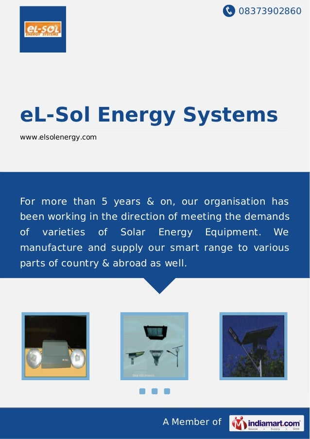 08373902860 A Member of eL-Sol Energy Systems www.elsolenergy.com For more than 5 years & on, our organisation has been wo...