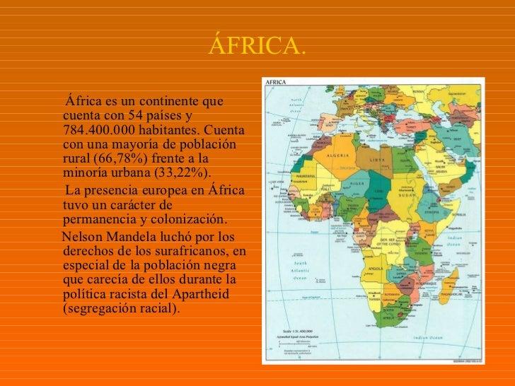 ÁFRICA. <ul><li>África es un continente que cuenta con 54 países y 784.400.000 habitantes.   Cuenta con una mayoría de pob...