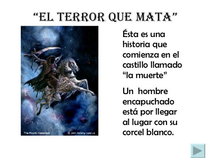 """"""" el terror que mata"""" Ésta es una historia que comienza en el castillo llamado """"la muerte"""" Un  hombre encapuchado está por..."""