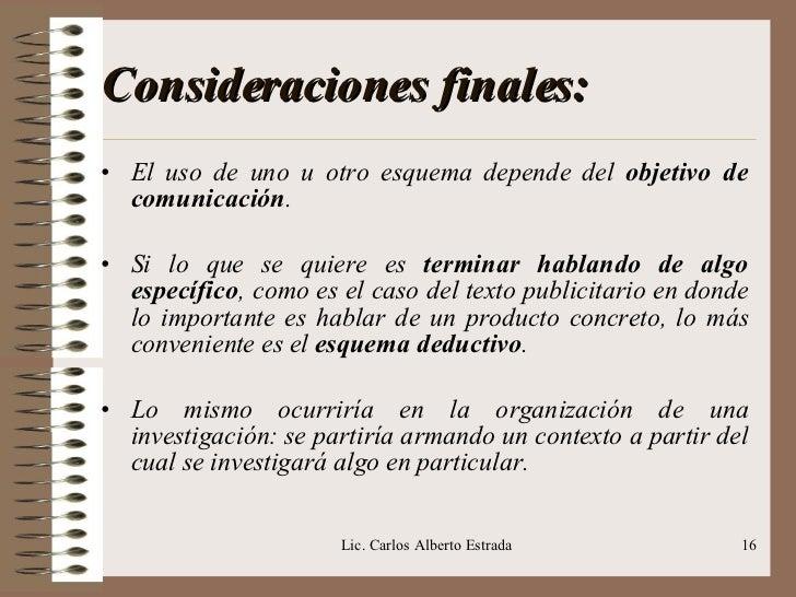 Consideraciones finales: <ul><li>El uso de uno u otro esquema depende del  objetivo de comunicación . </li></ul><ul><li>Si...