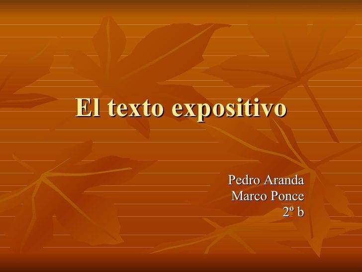 El texto expositivo Pedro Aranda Marco Ponce 2º b