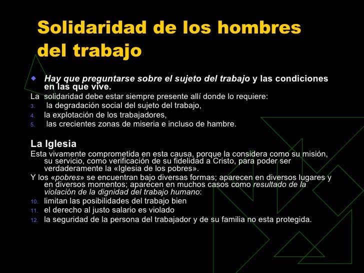 Solidaridad de los hombres del trabajo   <ul><li>Hay que preguntarse sobre el sujeto del trabajo  y las condiciones en las...