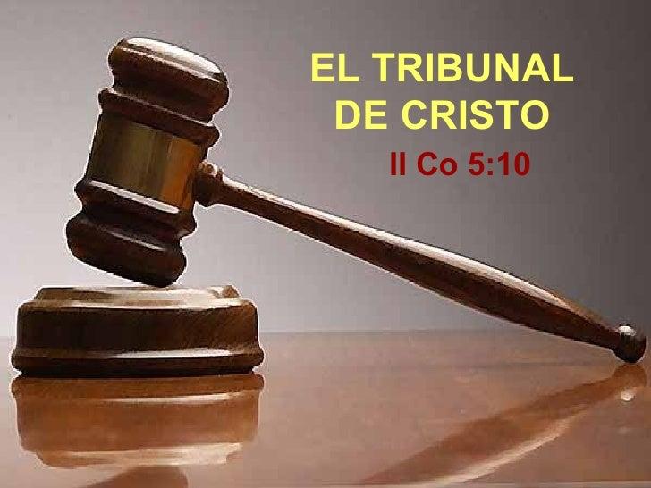 EL TRIBUNAL DE CRISTO II Co 5:10