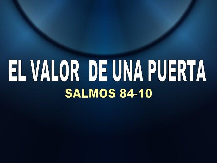 EL VALOR  DE UNA PUERTA SALMOS 84-10