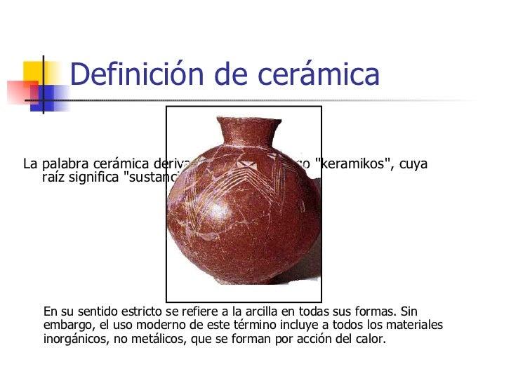 El vidrio y los materiales cer micos Definicion de ceramica