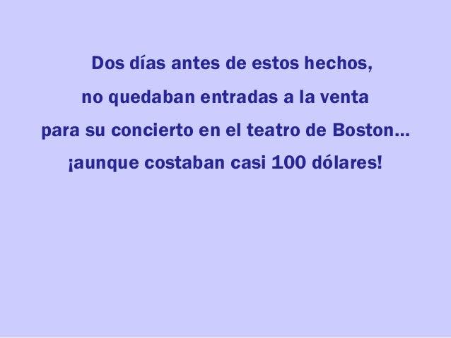 Dos días antes de estos hechos, no quedaban entradas a la venta para su concierto en el teatro de Boston… ¡aunque costaban...