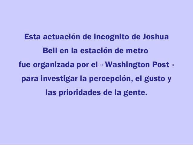 Esta actuación de incognito de Joshua Bell en la estación de metro fue organizada por el « Washington Post » para investig...
