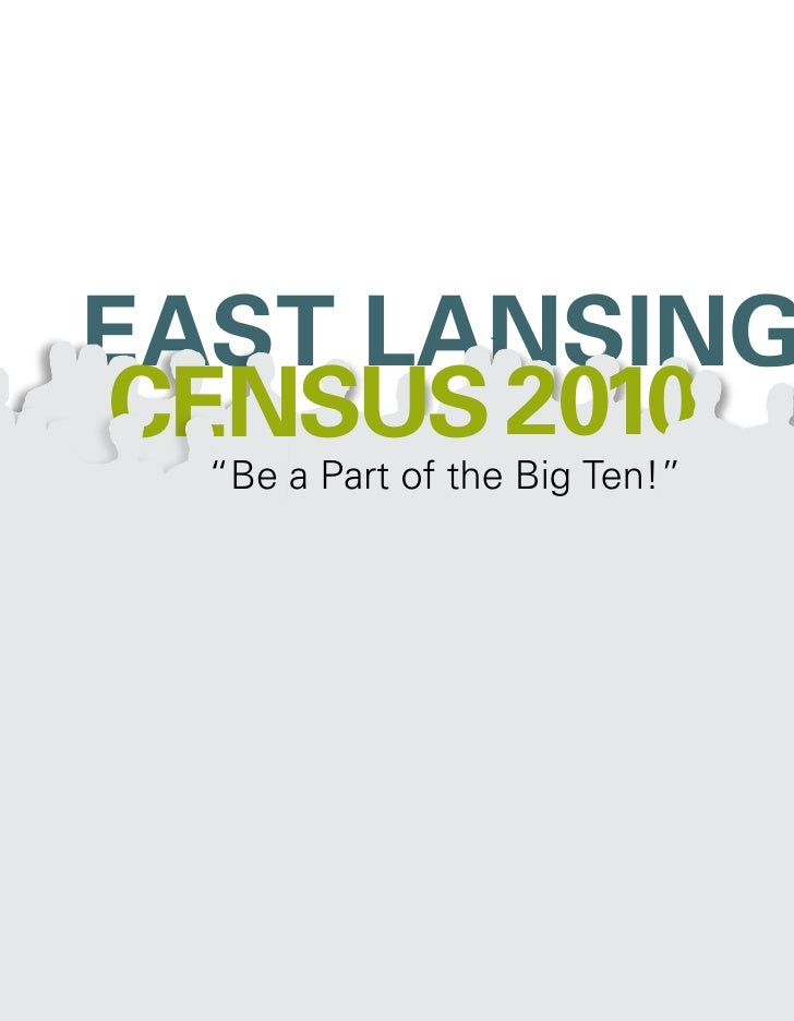 "EAST LANSING      .    CENSUS 2010   ""Be a Part of the Big Ten!"""