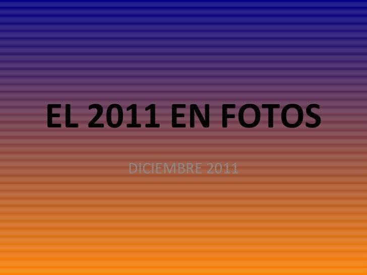 EL 2011 EN FOTOS DICIEMBRE 2011