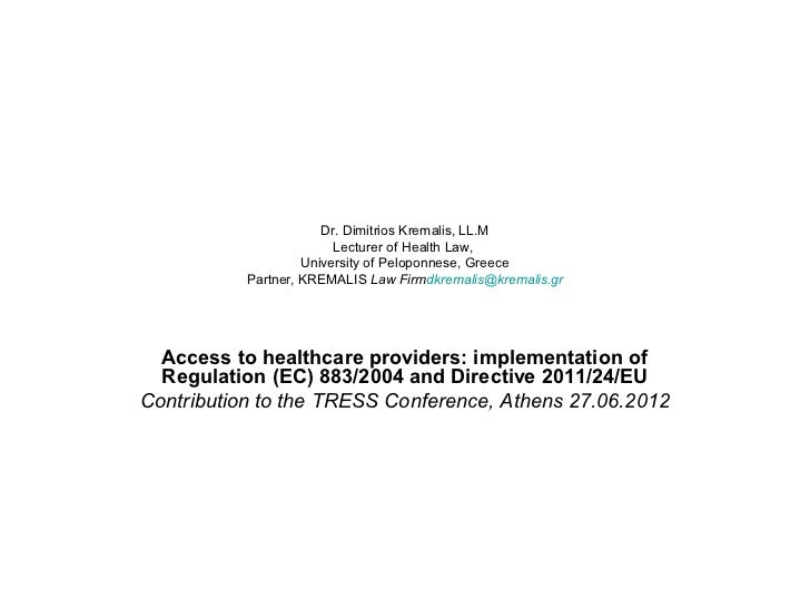 Dr. Dimitrios Kremalis, LL.M                         Lecturer of Health Law,                    University of Peloponnese,...