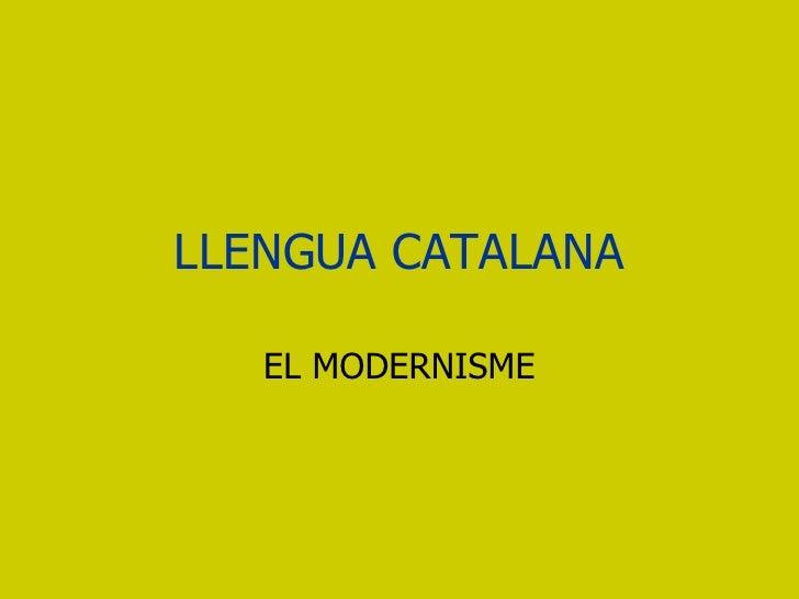 LLENGUA CATALANA EL MODERNISME