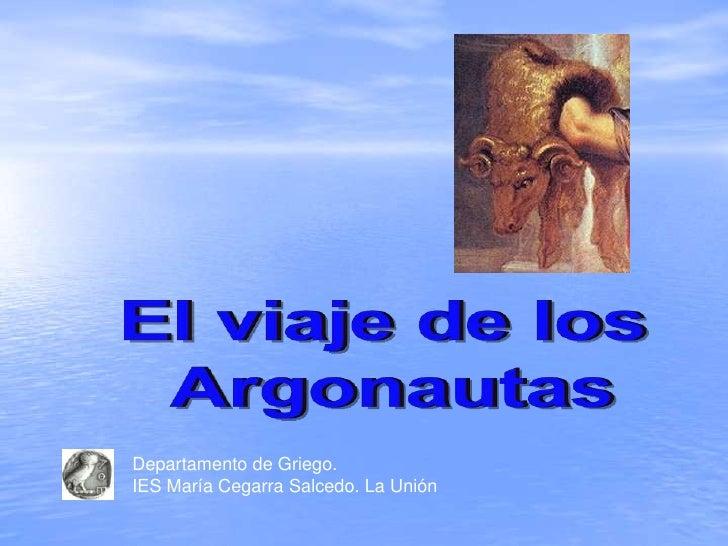 El viaje de los<br /> Argonautas<br />Departamento de Griego. <br />IES María Cegarra Salcedo. La Unión<br />