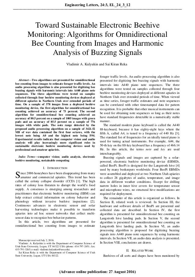 Abstract—Two algorithms are presented for omnidirectional bee counting from images to estimate forager traffic levels. An ...