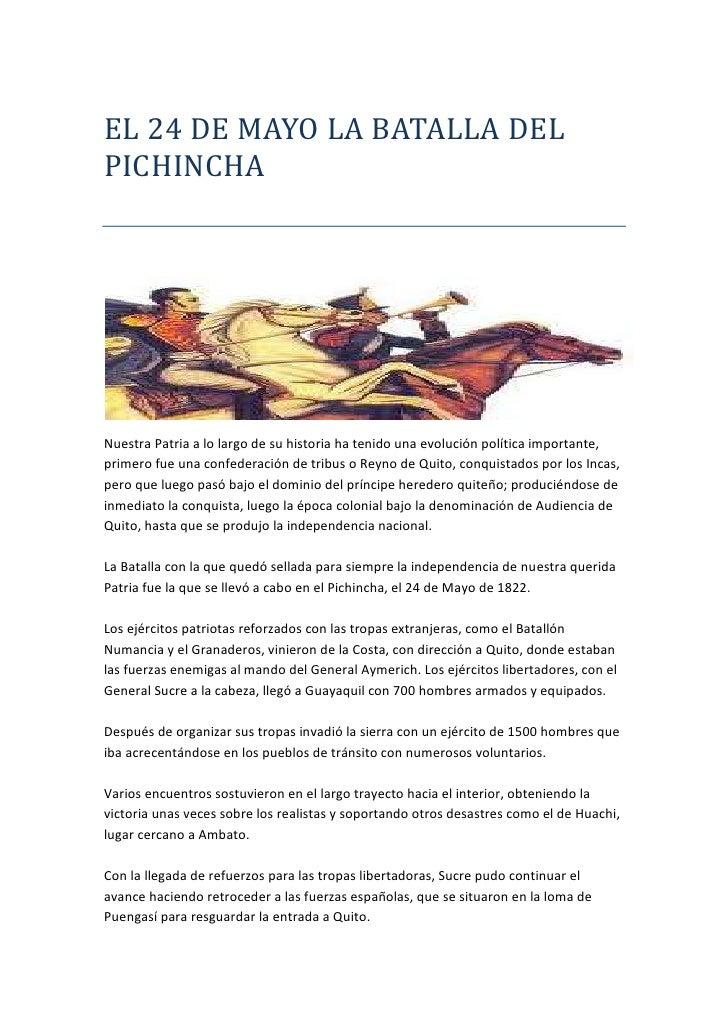 EL 24 DE MAYO LA BATALLA DEL PICHINCHA<br />Nuestra Patria a lo largo de su historia ha tenido una evolución política impo...