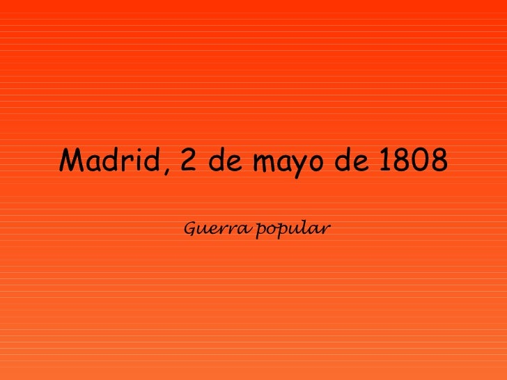 Madrid, 2 de mayo de 1808 Guerra popular
