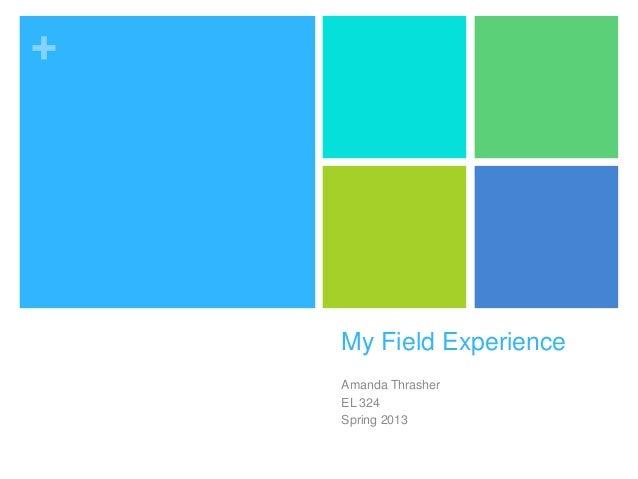 +My Field ExperienceAmanda ThrasherEL 324Spring 2013