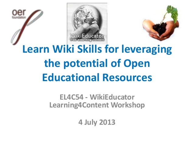 Learn Wiki Skills for leveraging the potential of Open Educational Resources EL4C54 - WikiEducator Learning4Content Worksh...