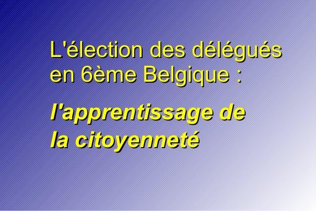 L'élection des délégués en 6ème Belgique : l'apprentissage de la citoyenneté