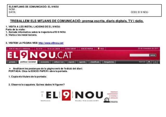 ELS MITJANS DE COMUNICACIÓ: EL 9 NOU NOM: DATA:  CODI: El 9 NOU-  TREBALLEM ELS MITJANS DE COMUNICACIÓ: premsa escrita, di...