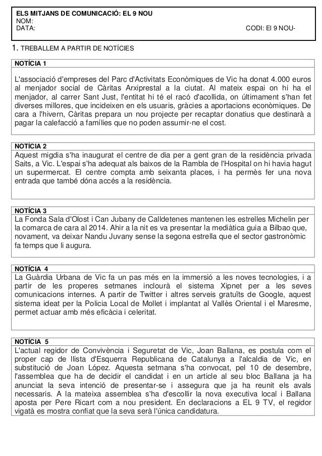 ELS MITJANS DE COMUNICACIÓ: EL 9 NOU NOM: DATA:  CODI: El 9 NOU-  1. TREBALLEM A PARTIR DE NOTÍCIES NOTÍCIA 1  L'associaci...