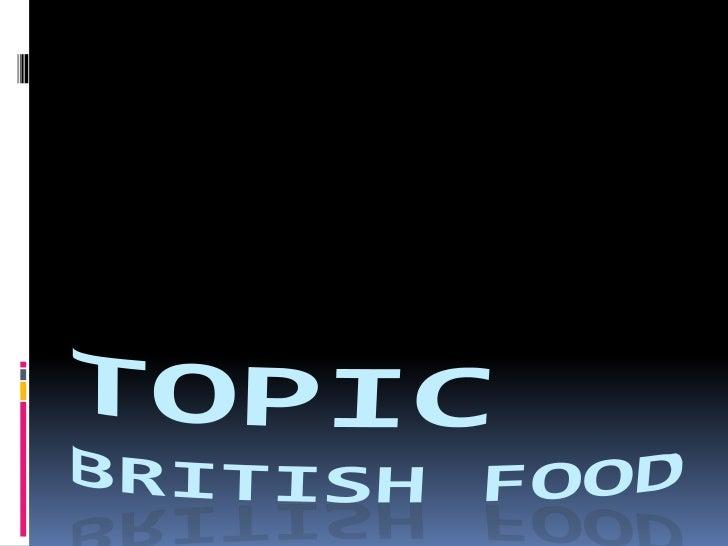 TopicBritish Food<br />