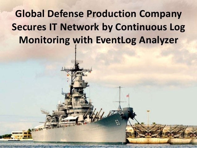 Global Defense Production Company Secures IT Network by Continuous Log Monitoring with EventLog Analyzer