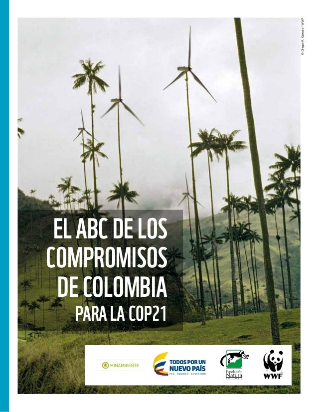 ©DiegoM.Garcés/WWF ElABCdelos compromisos deColombia paralaCOP21