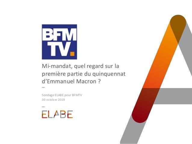 Mi-mandat, quel regard sur la première partie du quinquennat d'Emmanuel Macron ? Sondage ELABE pour BFMTV 30 octobre 2019