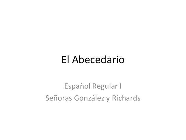 El Abecedario Español Regular I Señoras González y Richards