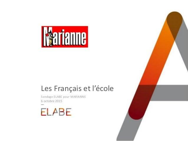 Les Français et l'école Sondage ELABE pour MARIANNE 6 octobre 2015