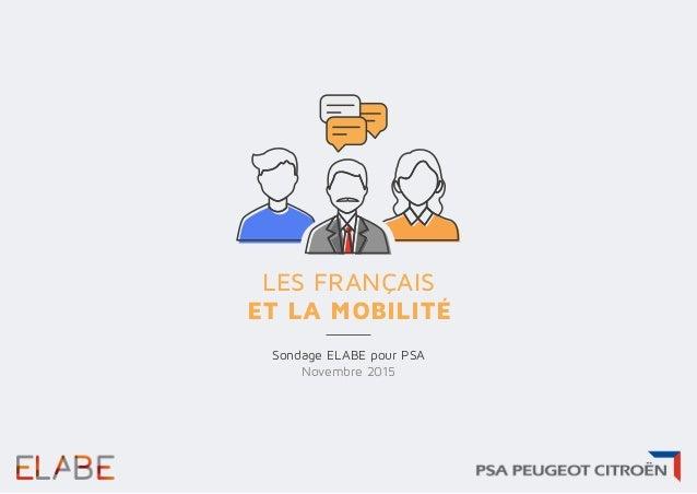 LES FRANÇAIS ET LA MOBILITÉ Sondage ELABE pour PSA Novembre 2015