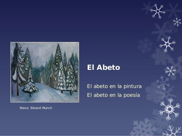 El Abeto El abeto en la pintura El abeto en la poes�a Nieve. Edvard Munch