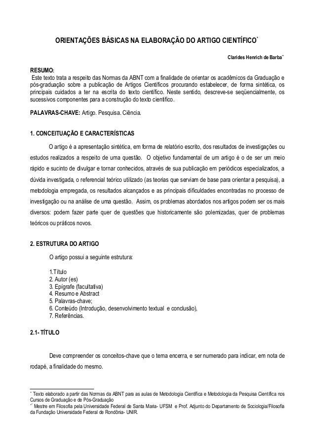 ORIENTAÇÕES BÁSICAS NA ELABORAÇÃO DO ARTIGO CIENTÍFICO*Clarides Henrich de Barba**RESUMO:Este texto trata a respeito das N...