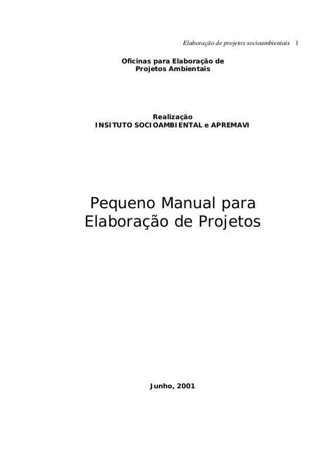 Elaboração de projetos socioambientais 1 Oficinas para Elaboração de Projetos Ambientais Realização INSITUTO SOCIOAMBIENTA...