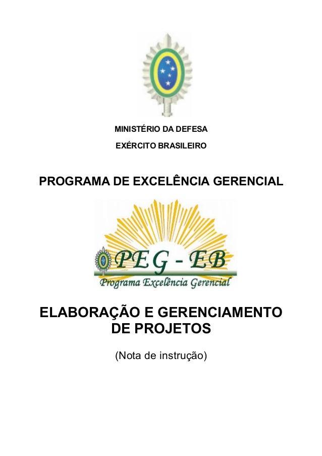 MINISTÉRIO DA DEFESA EXÉRCITO BRASILEIRO PROGRAMA DE EXCELÊNCIA GERENCIAL ELABORAÇÃO E GERENCIAMENTO DE PROJETOS (Nota de ...