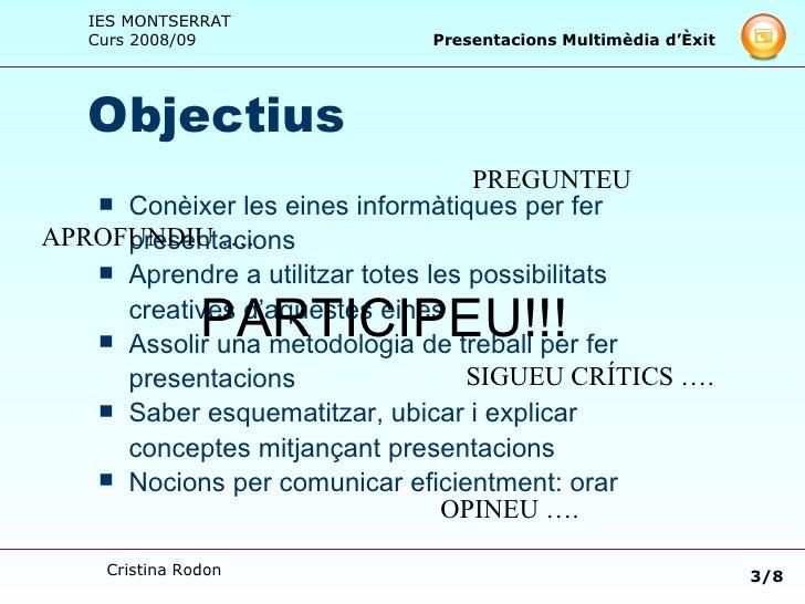 Objectius <ul><li>Conèixer les eines informàtiques per fer </li></ul><ul><li>presentacions </li></ul><ul><li>Aprendre a ut...