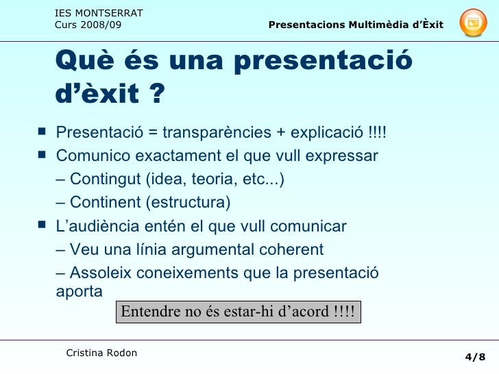 Què és una presentació d'èxit ? <ul><li>Presentació = transparències + explicació !!!! </li></ul><ul><li>Comunico exactame...
