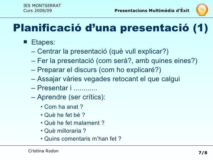 Planificació d'una presentació (1) <ul><li>Etapes: </li></ul><ul><li>–  Centrar la presentació (què vull explicar?) </li><...