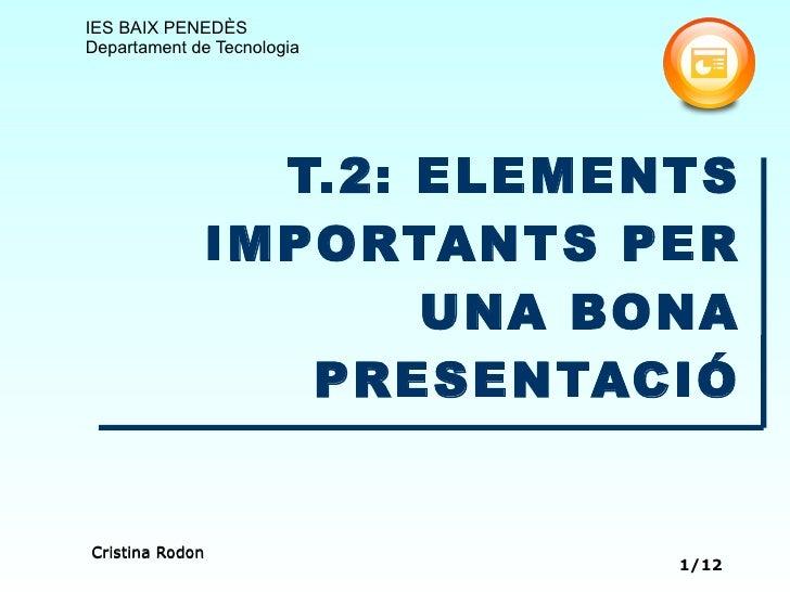 T.2: ELEMENTS IMPORTANTS PER UNA BONA PRESENTACIÓ