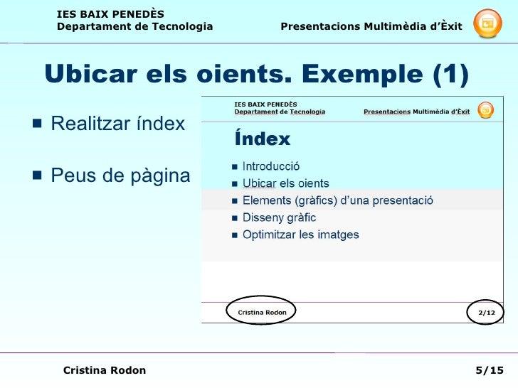 Ubicar els oients. Exemple (1) <ul><li>Realitzar índex  </li></ul><ul><li>Peus de pàgina </li></ul>