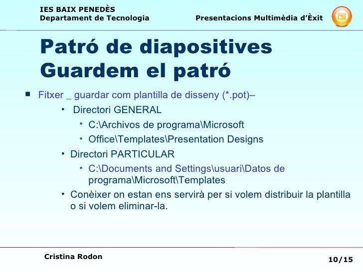 Patró de diapositives  Guardem el patró <ul><li>Fitxer  _  guardar com plantilla de disseny  (*.pot)– </li></ul><ul><ul><u...
