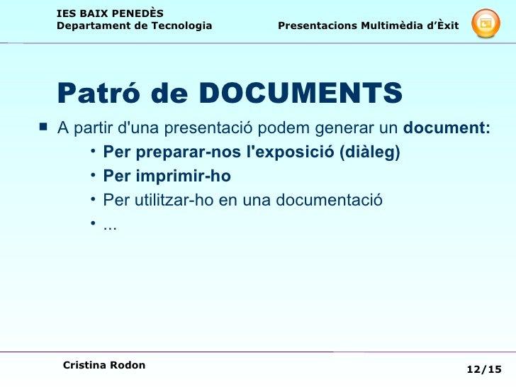 Patró de DOCUMENTS <ul><li>A partir d'una presentació podem generar un  document: </li></ul><ul><ul><ul><li>Per preparar-n...